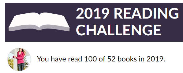 2019 Reading Challenge: You have read 100 of 52 books in 2019. WHAAAAAAAAA-