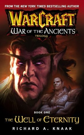 The Well of Eternity (WarCraft: War of the Ancients, #1) by Richard A. Knaak