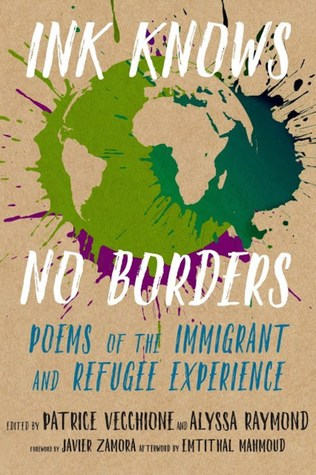 Ink Knows No Borders: Poems of the Immigrant and Refugee Experience (Paperback) by Patrice Vecchione (Editor)