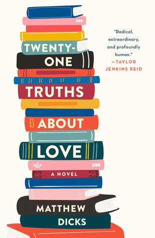 Twenty-One Truths About Love (Hardcover) by Matthew Dicks